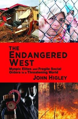 The Endangered West: Myopic Elites and Fragile Social Orders in a Threatening World (Hardback)