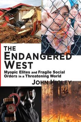 The Endangered West: Myopic Elites and Fragile Social Orders in a Threatening World (Paperback)