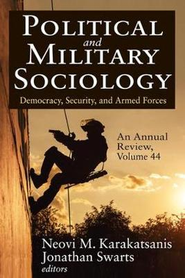Political and Military Sociology, an Annual Review: Volume 44, Democracy, Security, and Armed Forces - Political and Military Sociology Series (Paperback)