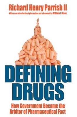 Defining Drugs: How Government Became the Arbiter of Pharmaceutical Fact (Paperback)