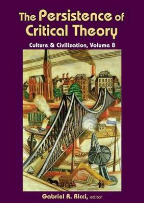 The Persistence of Critical Theory - Culture and Civilization (Paperback)