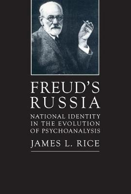 Freud's Russia: National Identity in the Evolution of Psychoanalysis (Paperback)