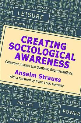 Creating Sociological Awareness: Collective Images and Symbolic Representations (Paperback)