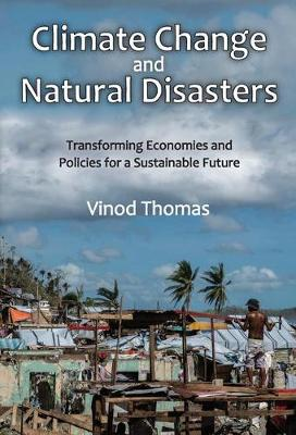 Climate Change and Natural Disasters: Transforming Economies and Policies for a Sustainable Future (Hardback)