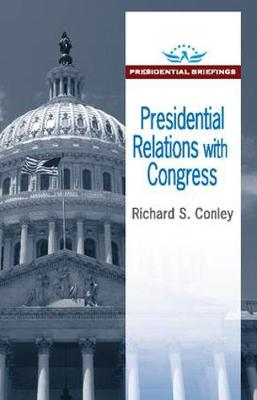 Presidential Relations with Congress - Presidential Briefings Series (Paperback)