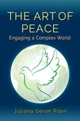 The Art of Peace: Engaging a Complex World (Paperback)