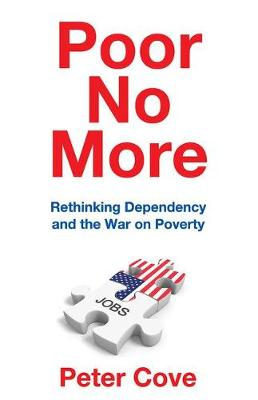 Poor No More: Rethinking Dependency and the War on Poverty (Paperback)