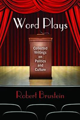 Word Plays: Collected Writings on Politics and Culture (Hardback)