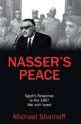 Nasser's Peace: Egypt's Response to the 1967 War with Israel (Hardback)