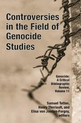 Controversies in the Field of Genocide Studies (Hardback)