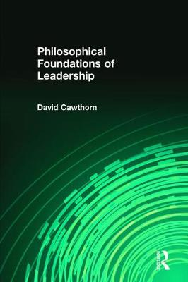 Philosophical Foundations of Leadership (Paperback)