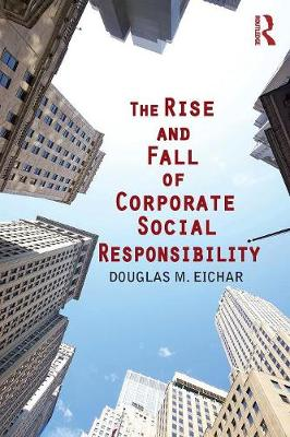 The Rise and Fall of Corporate Social Responsibility (Paperback)