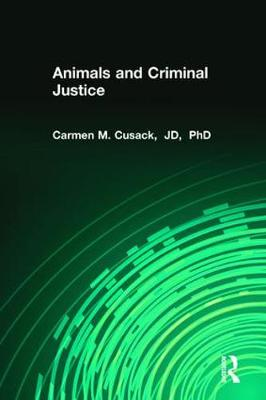 Animals and Criminal Justice (Paperback)