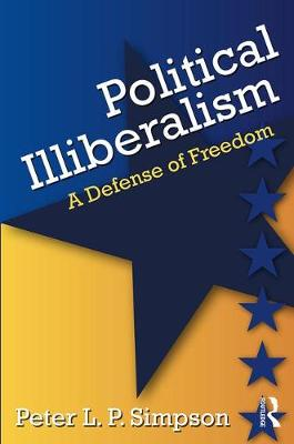 Political Illiberalism: A Defense of Freedom (Paperback)