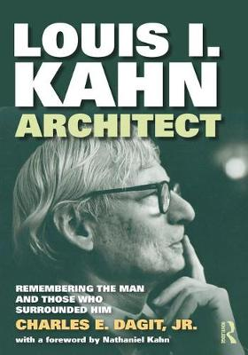 Louis I. Kahn-Architect: Remembering the Man and Those Who Surrounded Him (Paperback)