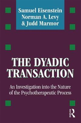 The Dyadic Transaction: An Investigation into the Nature of the Psychotherapeutic Process (Paperback)