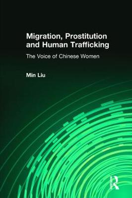 Migration, Prostitution and Human Trafficking: The Voice of Chinese Women (Paperback)