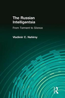 The Russian Intelligentsia: From Torment to Silence (Paperback)