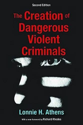 The Creation of Dangerous Violent Criminals (Paperback)