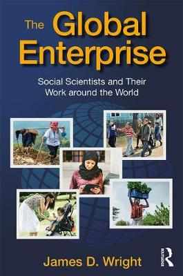 The Global Enterprise: Social Scientists and Their Work around the World (Hardback)