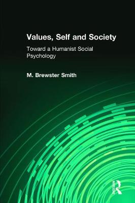 Values, Self and Society: Toward a Humanist Social Psychology (Paperback)