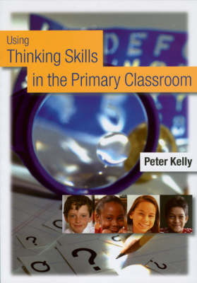 Using Thinking Skills in the Primary Classroom (Paperback)