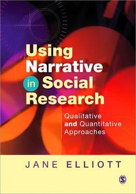 Using Narrative in Social Research: Qualitative and Quantitative Approaches (Hardback)