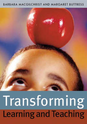 Transforming Learning and Teaching: We can if... (Paperback)