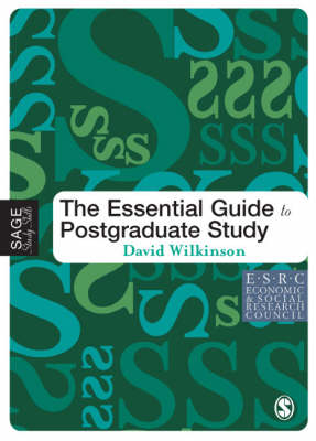 The Essential Guide to Postgraduate Study - Sage Study Skills Series (Paperback)