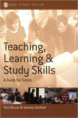 Teaching, Learning and Study Skills: A Guide for Tutors - Sage Study Skills Series (Paperback)
