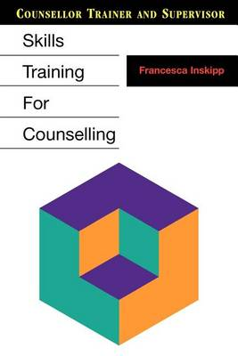 Skills Training for Counselling - Counsellor Trainer & Supervisor (Paperback)