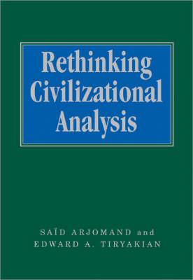 Rethinking Civilizational Analysis - Sage Studies in International Sociology (Hardback)