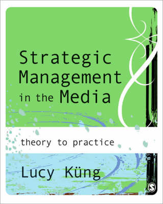 Strategic Management in the Media: Theory to Practice (Paperback)