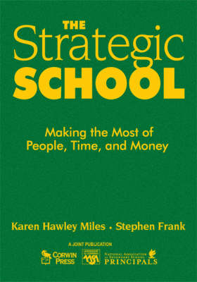 The Strategic School: Making the Most of People, Time, and Money - Leadership for Learning Series (Hardback)