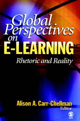 Global Perspectives on E-Learning: Rhetoric and Reality (Hardback)