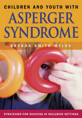 Children and Youth With Asperger Syndrome: Strategies for Success in Inclusive Settings (Paperback)
