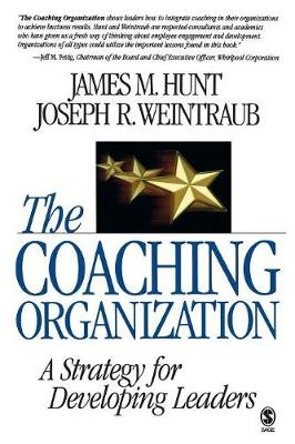 The Coaching Organization: A Strategy for Developing Leaders (Paperback)