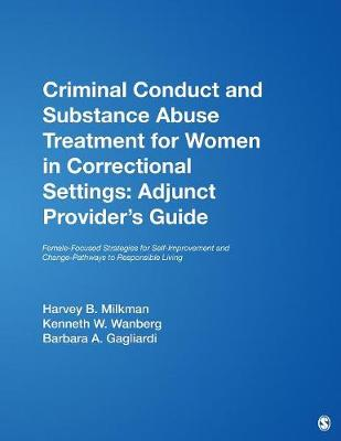 Criminal Conduct and Substance Abuse Treatment for Women in Correctional Settings: Adjunct Provider's Guide: Criminal Conduct and Substance Abuse Treatment for Women in Correctional Settings: Adjunct Provider's Guide Adjunct Provider's Guide (Paperback)