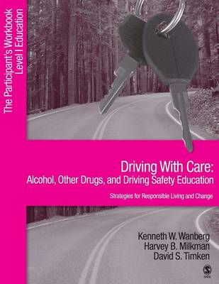 Driving With Care: Alcohol, Other Drugs, and Driving Safety Education-Strategies for Responsible Living: The Participant's Workbook, Level 1 Education (Paperback)