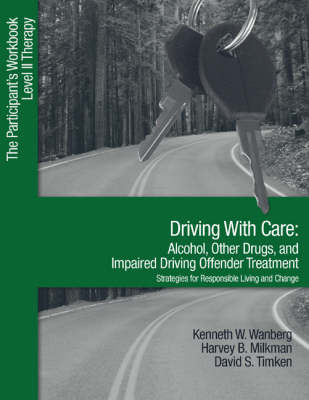 Driving With Care: Alcohol, Other Drugs, and Impaired Driving Offender Treatment-Strategies for Responsible Living: The Participant's Workbook, Level II Therapy (Paperback)