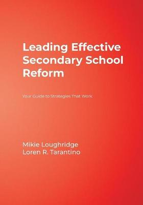 Leading Effective Secondary School Reform: Your Guide to Strategies That Work (Paperback)