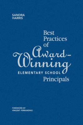 Best Practices of Award-Winning Elementary School Principals (Hardback)