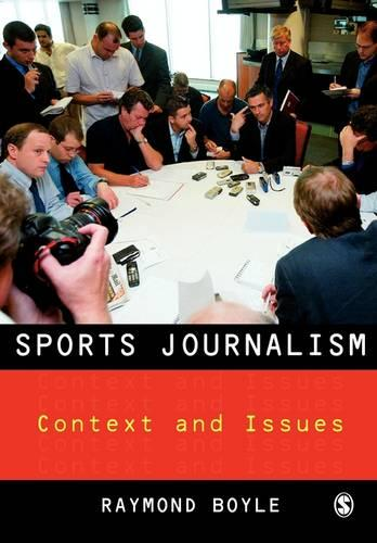 Sports Journalism: Context and Issues (Paperback)