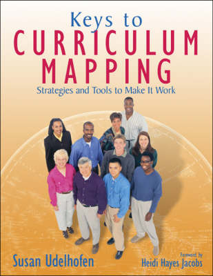 Keys to Curriculum Mapping: Strategies and Tools to Make It Work (Paperback)