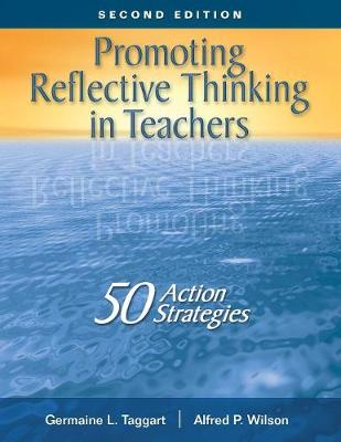 Promoting Reflective Thinking in Teachers: 50 Action Strategies (Paperback)