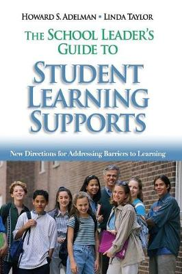 The School Leader's Guide to Student Learning Supports: New Directions for Addressing Barriers to Learning (Hardback)