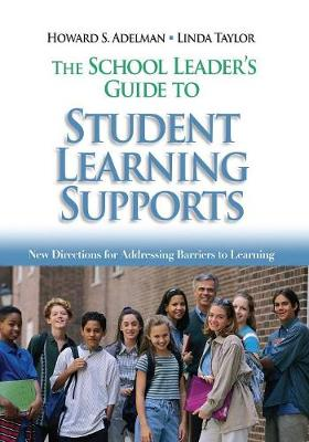 The School Leader's Guide to Student Learning Supports: New Directions for Addressing Barriers to Learning (Paperback)
