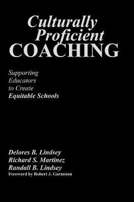Culturally Proficient Coaching: Supporting Educators to Create Equitable Schools (Hardback)