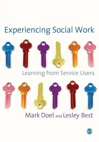 Experiencing Social Work: Learning from Service Users (Paperback)