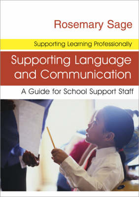 Supporting Language and Communication: A Guide for School Support Staff - Supporting Learning Professionally Series (Paperback)